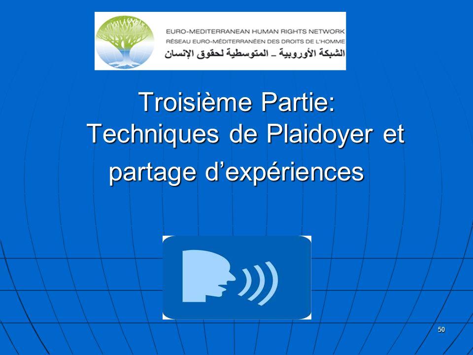 50 Troisième Partie: Techniques de Plaidoyer et partage dexpériences