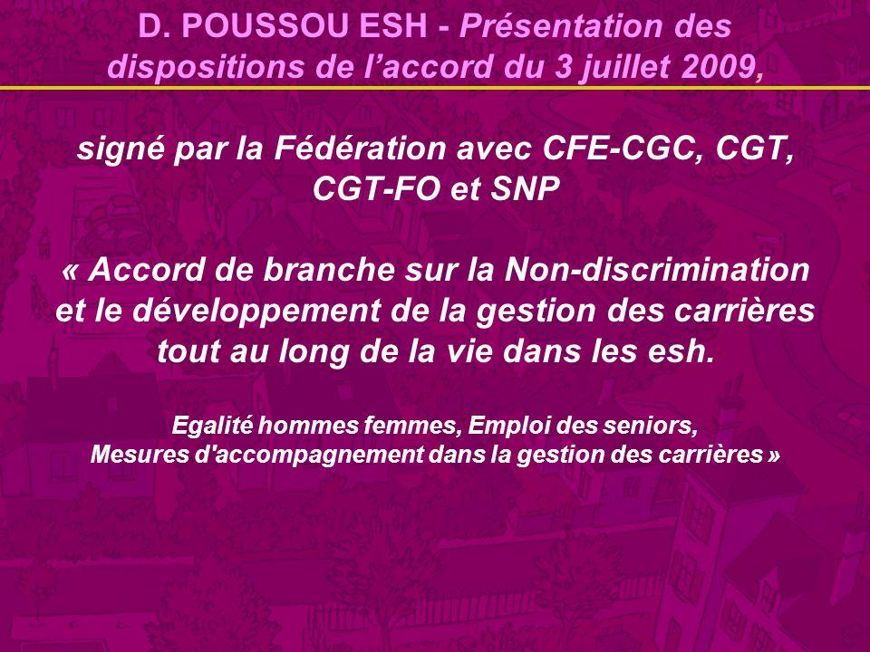D. POUSSOU ESH - Présentation des dispositions de laccord du 3 juillet 2009, signé par la Fédération avec CFE-CGC, CGT, CGT-FO et SNP « Accord de bran