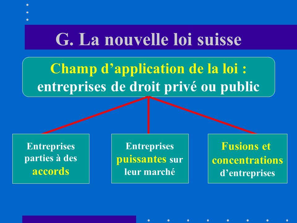 G. La nouvelle loi suisse dépendance structurelle 6.Le nouvel article 4, al. 2, permet à la ComCo de porter une attention plus soutenue aux problèmes