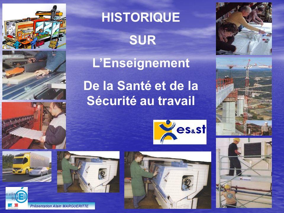 Présentation Alain MARGUERITTE HISTORIQUE SUR LEnseignement De la Santé et de la Sécurité au travail