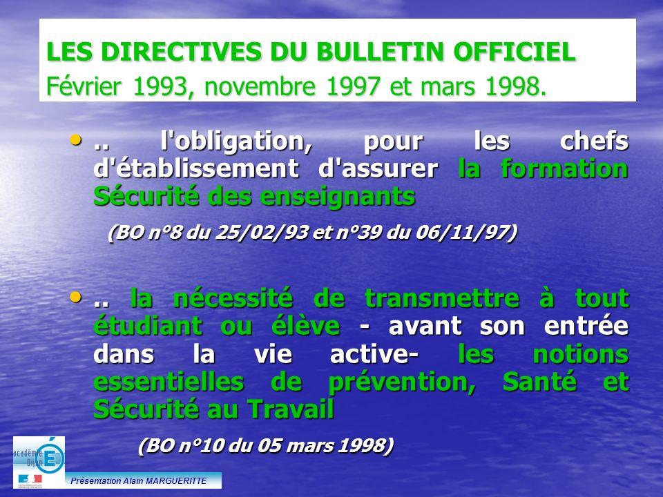 Présentation Alain MARGUERITTE.. l'obligation, pour les chefs d'établissement d'assurer la formation Sécurité des enseignants.. l'obligation, pour les