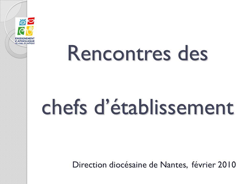 Rencontres des chefs détablissement Direction diocésaine de Nantes, février 2010