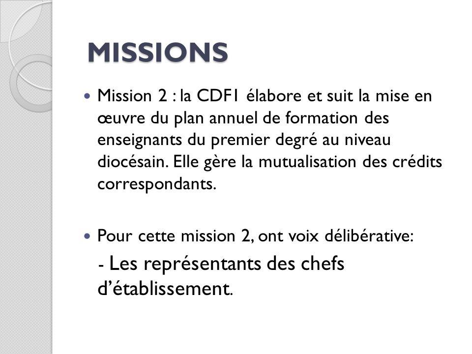 Mission 2 : la CDF1 élabore et suit la mise en œuvre du plan annuel de formation des enseignants du premier degré au niveau diocésain. Elle gère la mu