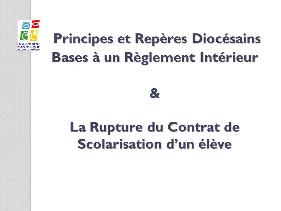 Principes et Repères Diocésains Bases à un Règlement Intérieur & La Rupture du Contrat de Scolarisation dun élève Principes et Repères Diocésains Base
