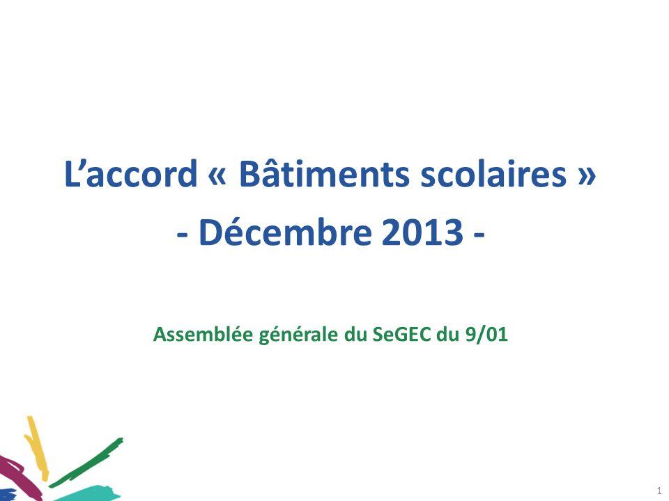 1 Laccord « Bâtiments scolaires » - Décembre 2013 - Assemblée générale du SeGEC du 9/01