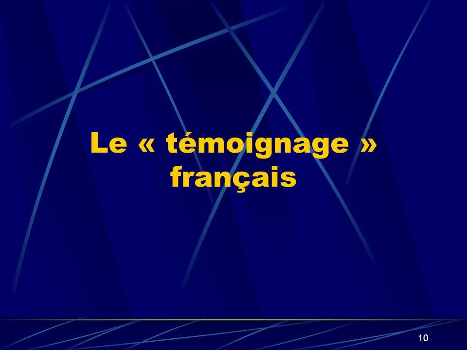 10 Le « témoignage » français