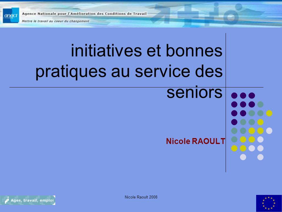 Nicole Raoult 20081 initiatives et bonnes pratiques au service des seniors Nicole RAOULT