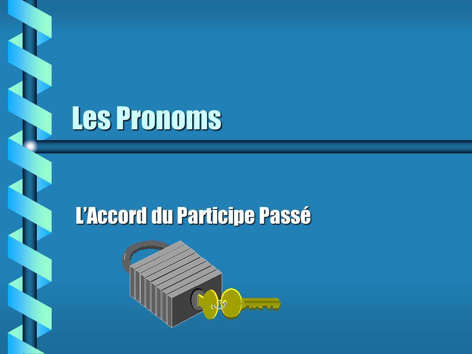 Les Pronoms LAccord du Participe Passé