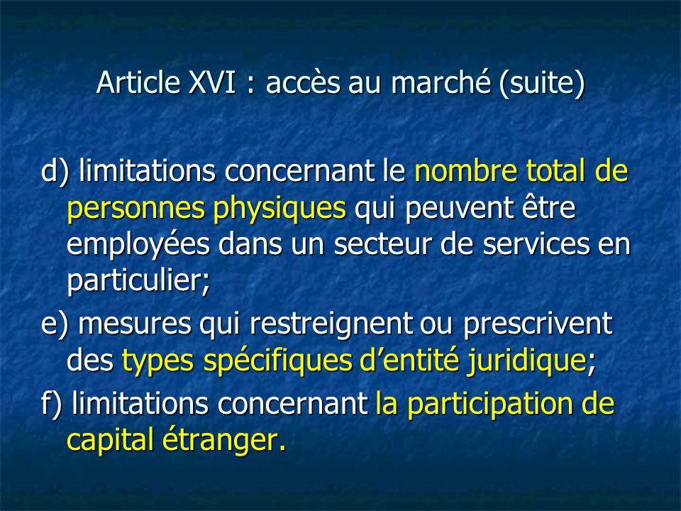 Article XVI : accès au marché (suite) d) limitations concernant le nombre total de personnes physiques qui peuvent être employées dans un secteur de s