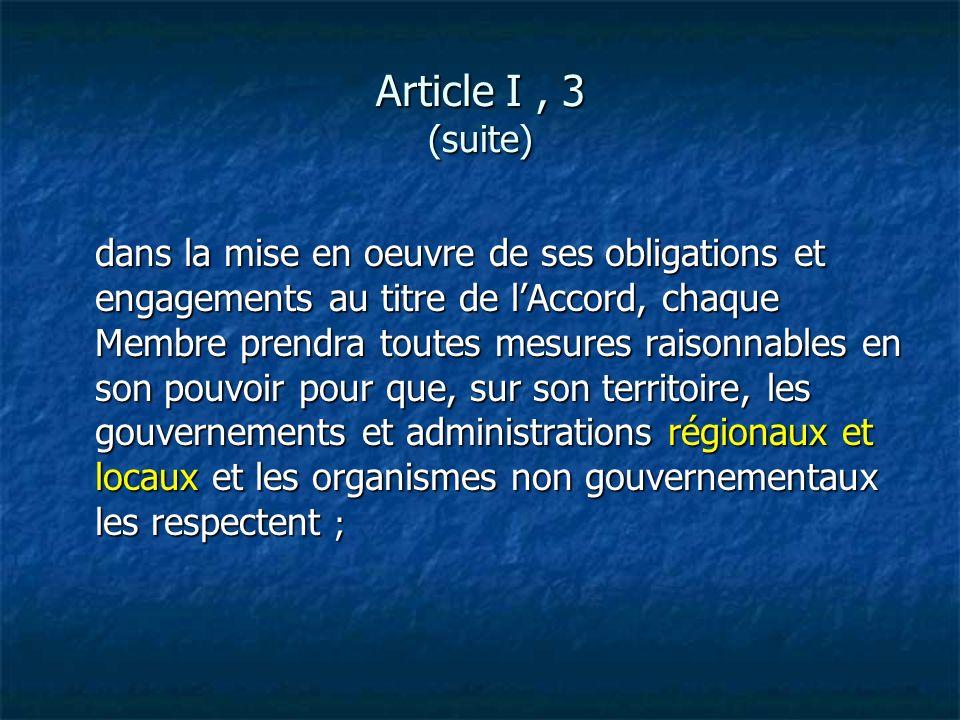 dans la mise en oeuvre de ses obligations et engagements au titre de lAccord, chaque Membre prendra toutes mesures raisonnables en son pouvoir pour qu