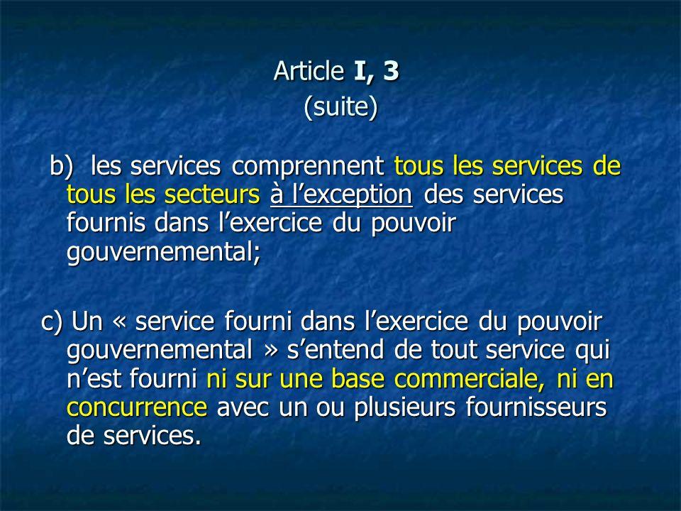 b) les services comprennent tous les services de tous les secteurs à lexception des services fournis dans lexercice du pouvoir gouvernemental; b) les