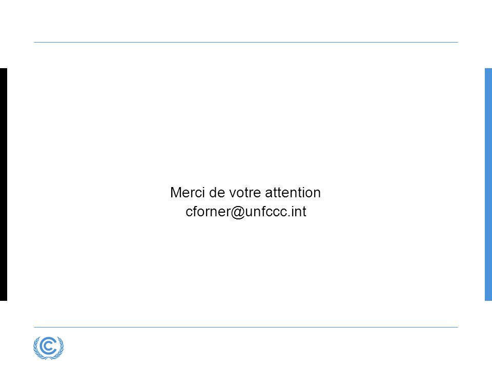 Merci de votre attention cforner@unfccc.int