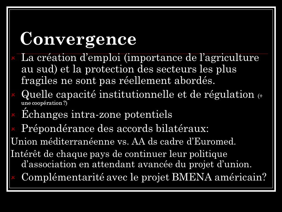 Convergence La création demploi (importance de lagriculture au sud) et la protection des secteurs les plus fragiles ne sont pas réellement abordés. Qu