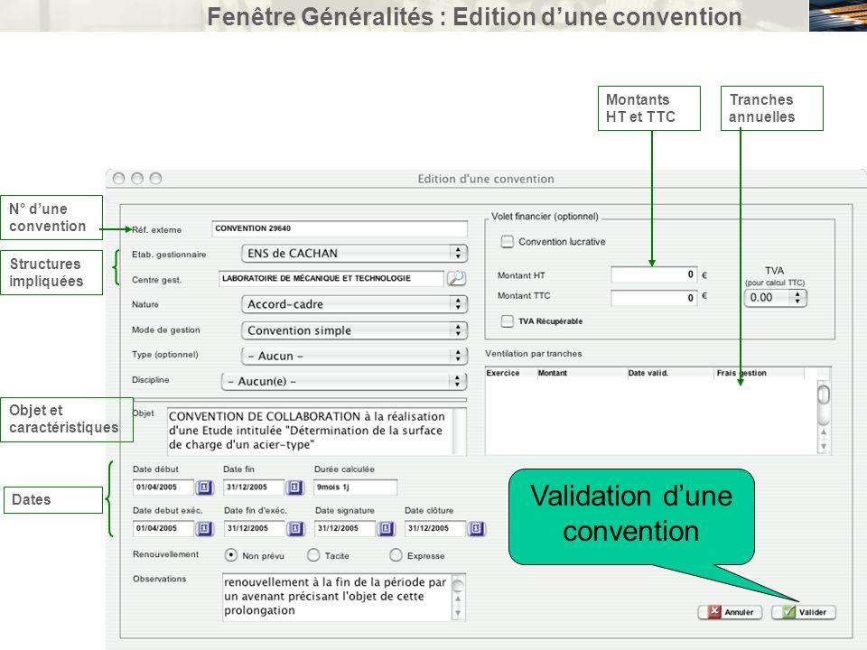 Fenêtre Généralités : Edition dune convention N° dune convention Structures impliquées Objet et caractéristiques Dates Montants HT et TTC Tranches ann