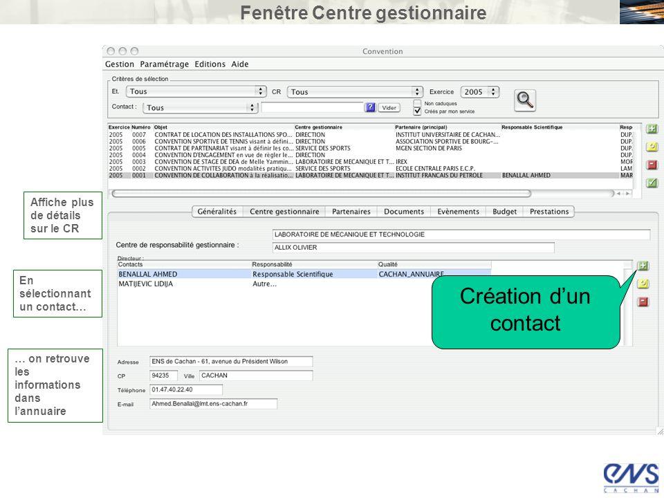 Fenêtre Centre gestionnaire Affiche plus de détails sur le CR En sélectionnant un contact… … on retrouve les informations dans lannuaire Création dun
