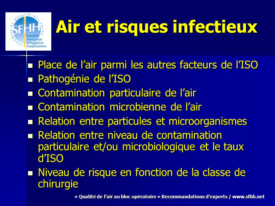 « Qualité de lair au bloc opératoire » Recommandations dexperts / www.sfhh.net Air et risques infectieux Place de lair parmi les autres facteurs de lI