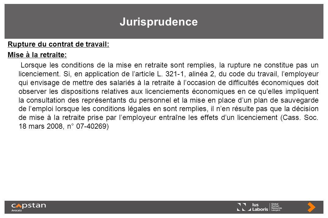 Jurisprudence Rupture du contrat de travail: Mise à la retraite: Lorsque les conditions de la mise en retraite sont remplies, la rupture ne constitue