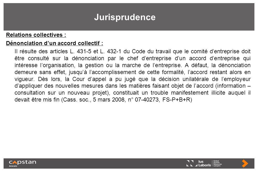 Jurisprudence Relations collectives : Dénonciation dun accord collectif : Il résulte des articles L. 431-5 et L. 432-1 du Code du travail que le comit