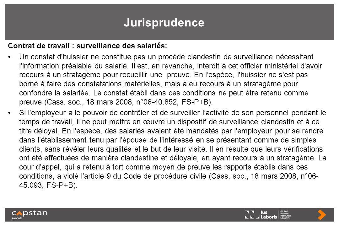 Jurisprudence Contrat de travail : surveillance des salariés: Un constat d'huissier ne constitue pas un procédé clandestin de surveillance nécessitant