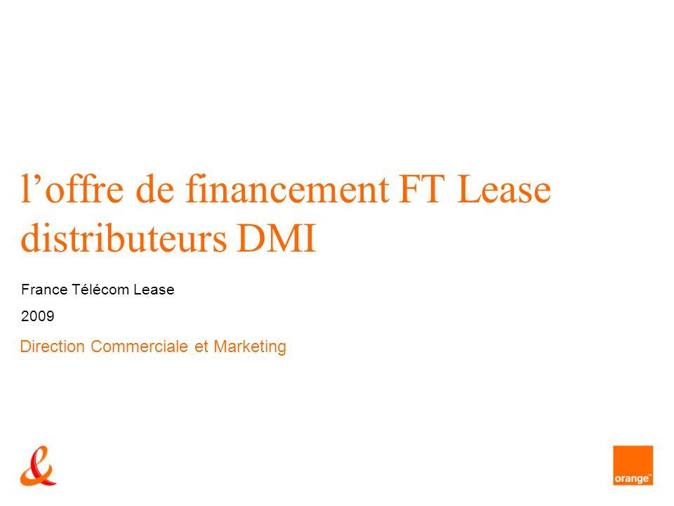 1 loffre de financement FT Lease distributeurs DMI France Télécom Lease 2009 Direction Commerciale et Marketing