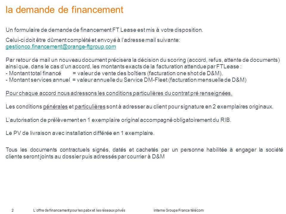 Loffre de financement pour les pabx et les réseaux privés interne Groupe France télécom2 la demande de financement Un formulaire de demande de financement FT Lease est mis à votre disposition.