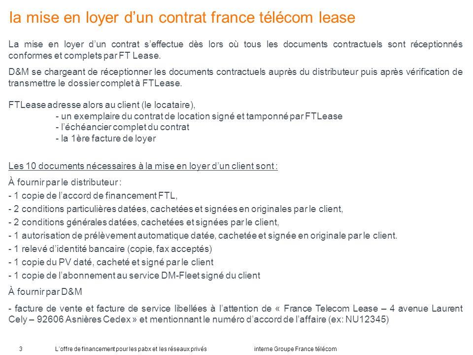 Loffre de financement pour les pabx et les réseaux privés interne Groupe France télécom3 la mise en loyer dun contrat france télécom lease La mise en