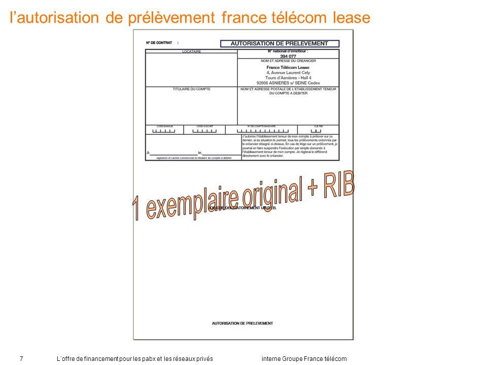 Loffre de financement pour les pabx et les réseaux privés interne Groupe France télécom7 lautorisation de prélèvement france télécom lease