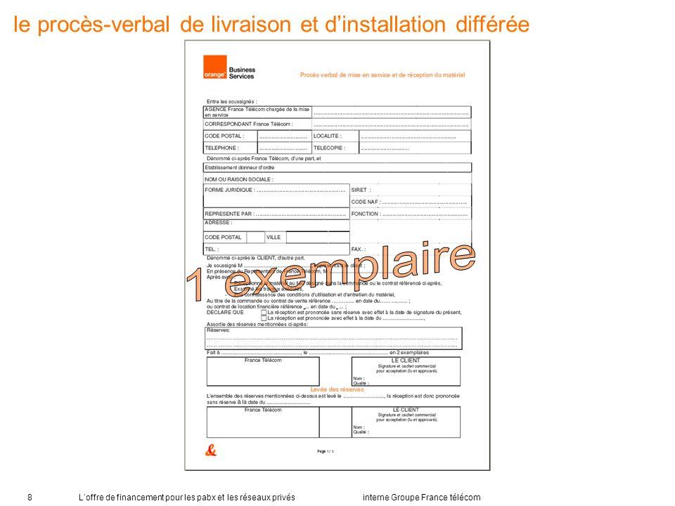 Loffre de financement pour les pabx et les réseaux privés interne Groupe France télécom8 le procès-verbal de livraison et dinstallation différée