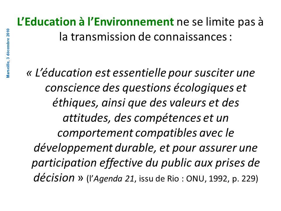 LEducation à lEnvironnement ne se limite pas à la transmission de connaissances : « Léducation est essentielle pour susciter une conscience des questi