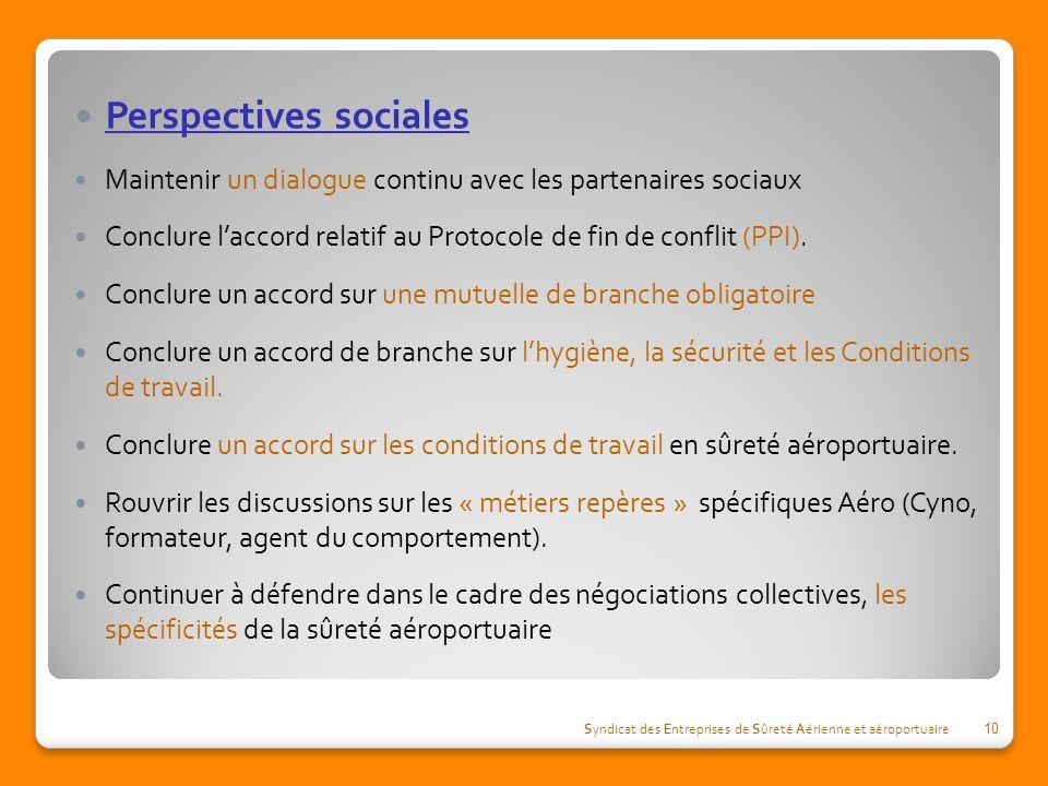 Perspectives sociales Maintenir un dialogue continu avec les partenaires sociaux Conclure laccord relatif au Protocole de fin de conflit (PPI). Conclu