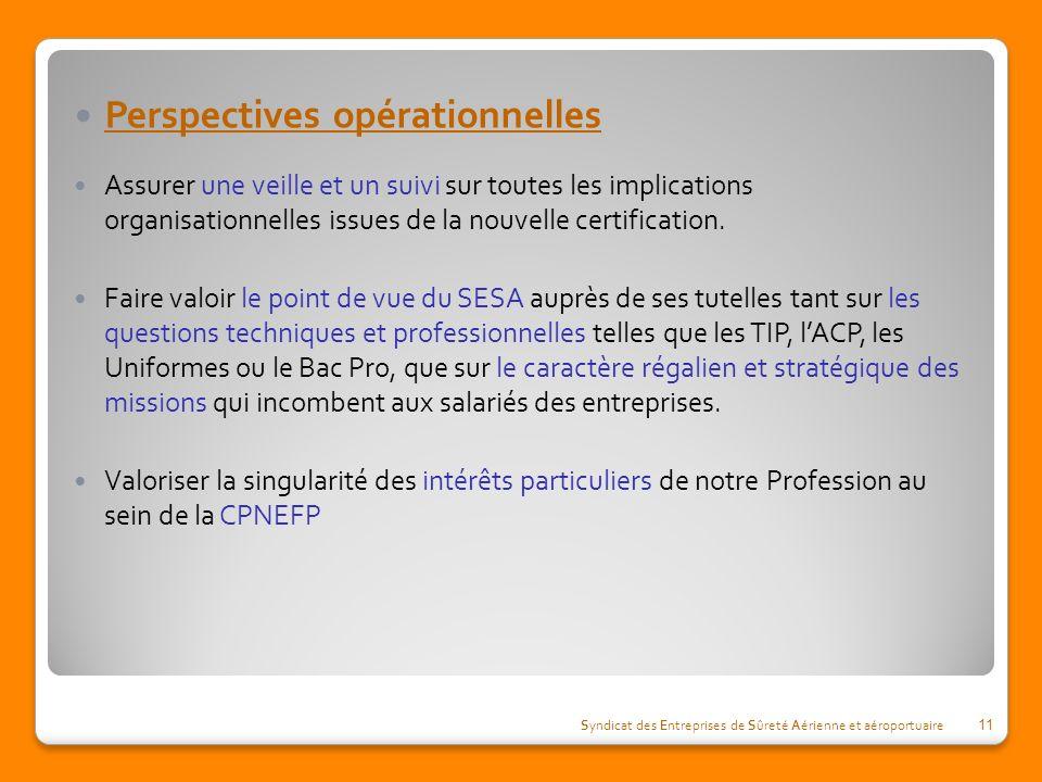 Perspectives opérationnelles Assurer une veille et un suivi sur toutes les implications organisationnelles issues de la nouvelle certification. Faire