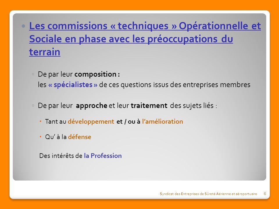 Les commissions « techniques » Opérationnelle et Sociale en phase avec les préoccupations du terrain De par leur composition : les « spécialistes » de