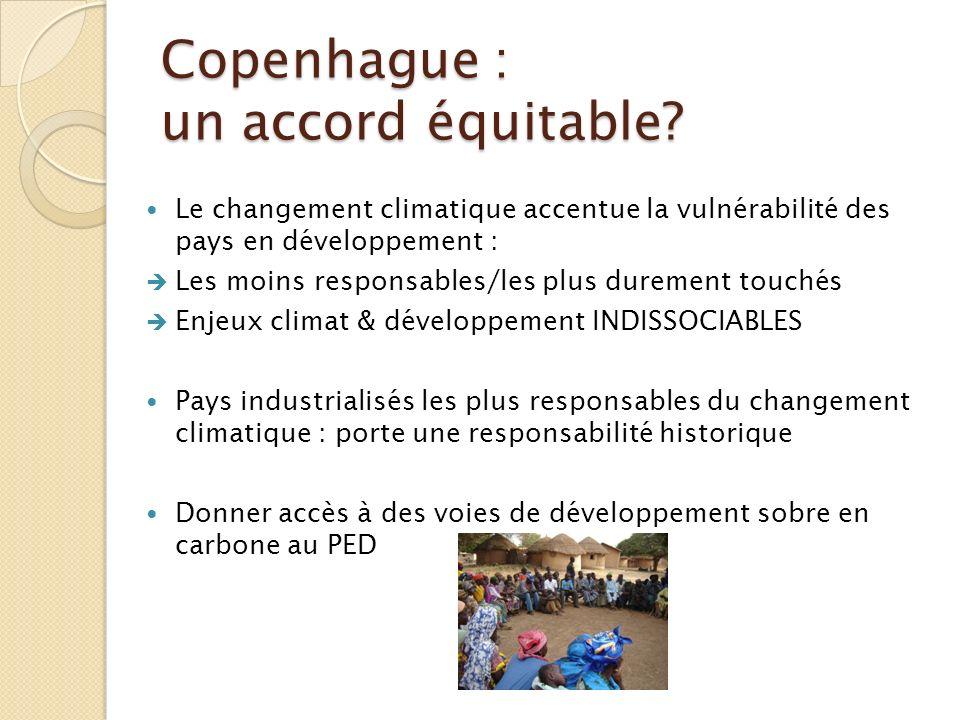 Copenhague : un accord équitable? Le changement climatique accentue la vulnérabilité des pays en développement : Les moins responsables/les plus durem