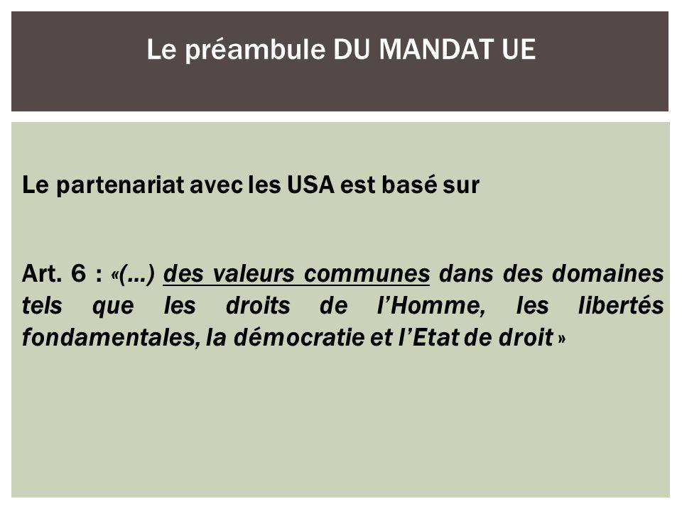 Le partenariat avec les USA est basé sur Art. 6 : «(…) des valeurs communes dans des domaines tels que les droits de lHomme, les libertés fondamentale