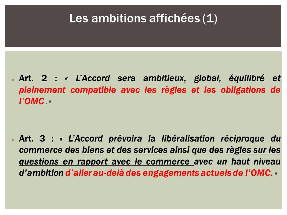 Art. 2 : « LAccord sera ambitieux, global, équilibré et pleinement compatible avec les règles et les obligations de lOMC.» Art. 3 : « LAccord prévoira