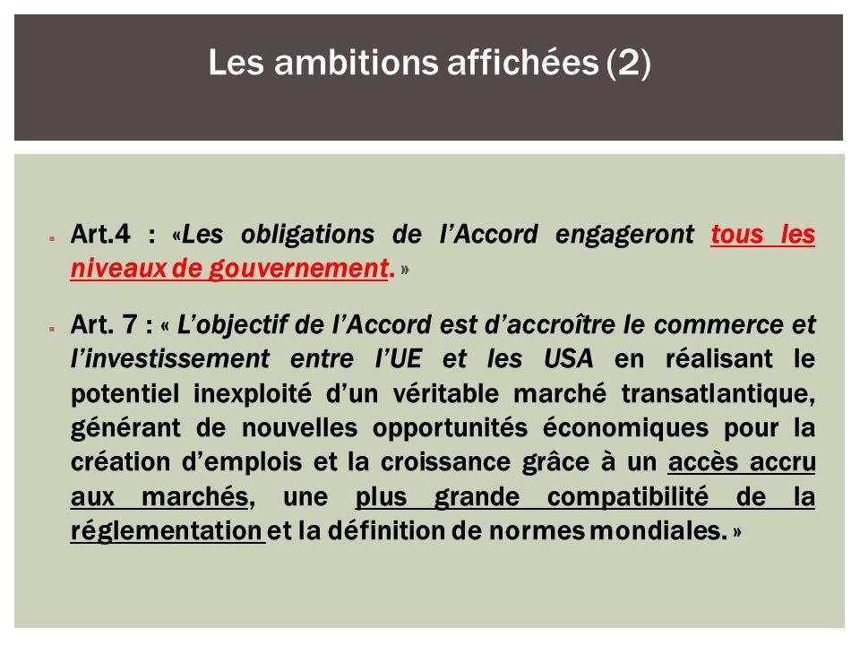 Art.4 : «Les obligations de lAccord engageront tous les niveaux de gouvernement. » Art. 7 : « Lobjectif de lAccord est daccroître le commerce et linve