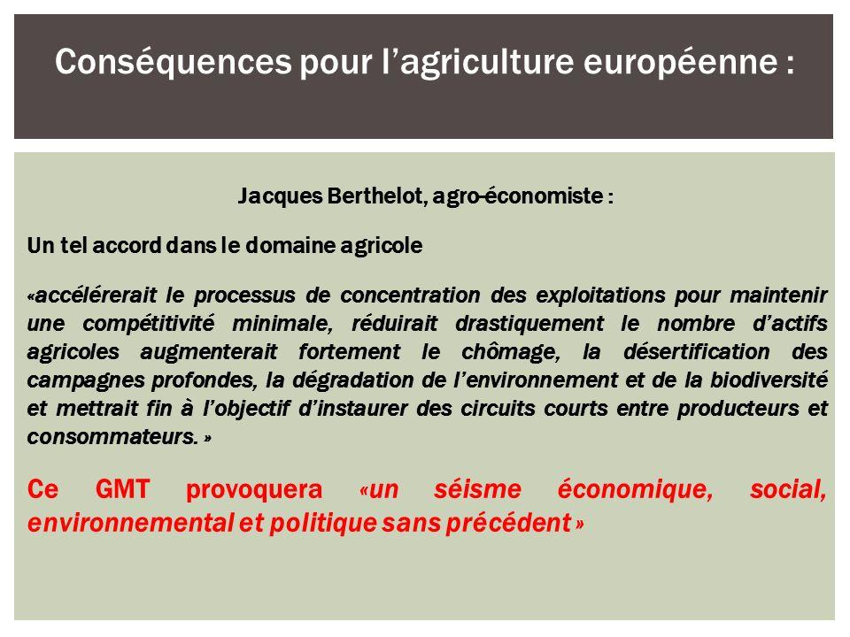 Jacques Berthelot, agro-économiste : Un tel accord dans le domaine agricole «accélérerait le processus de concentration des exploitations pour mainten