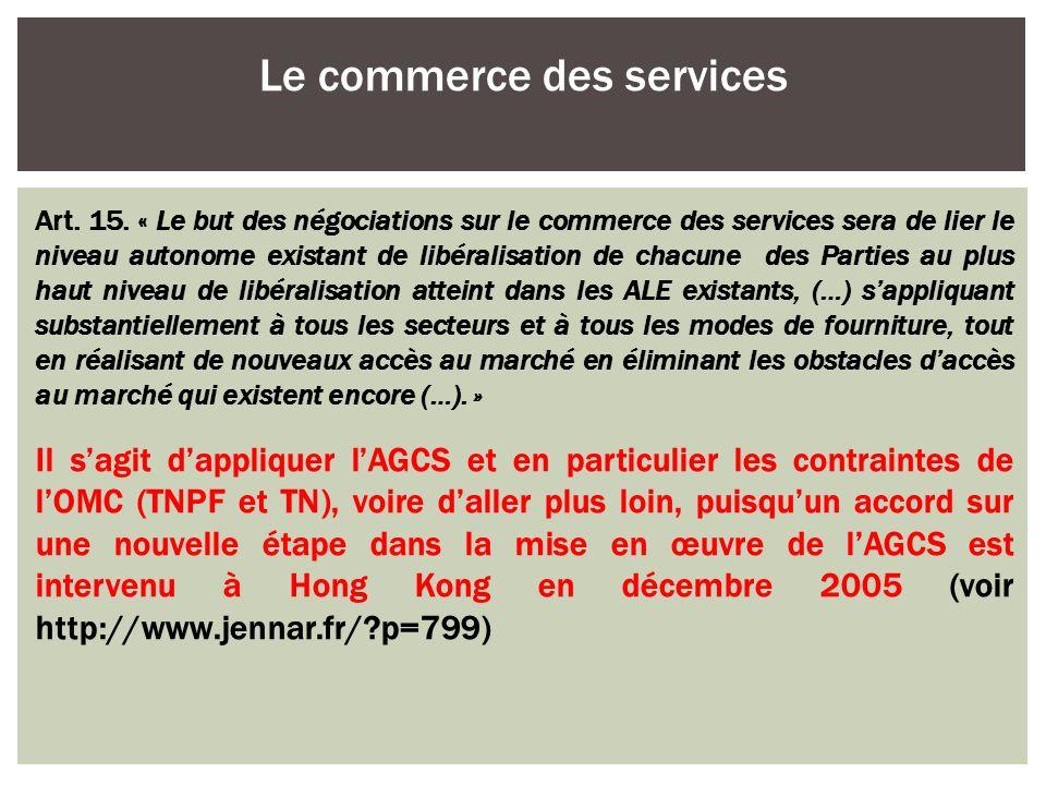 Art. 15. « Le but des négociations sur le commerce des services sera de lier le niveau autonome existant de libéralisation de chacune des Parties au p