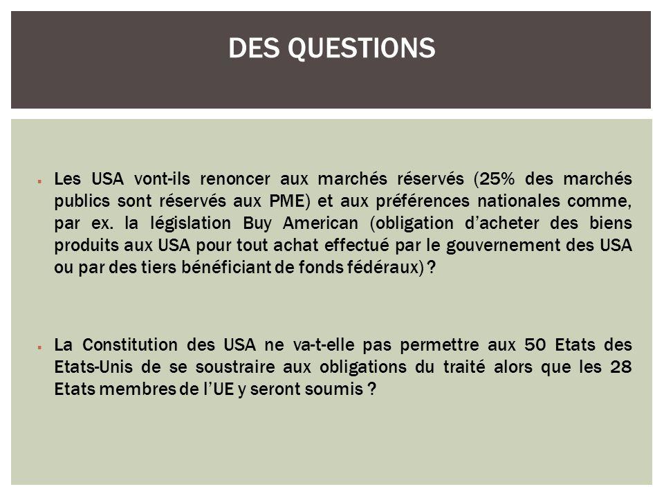 Les USA vont-ils renoncer aux marchés réservés (25% des marchés publics sont réservés aux PME) et aux préférences nationales comme, par ex. la législa