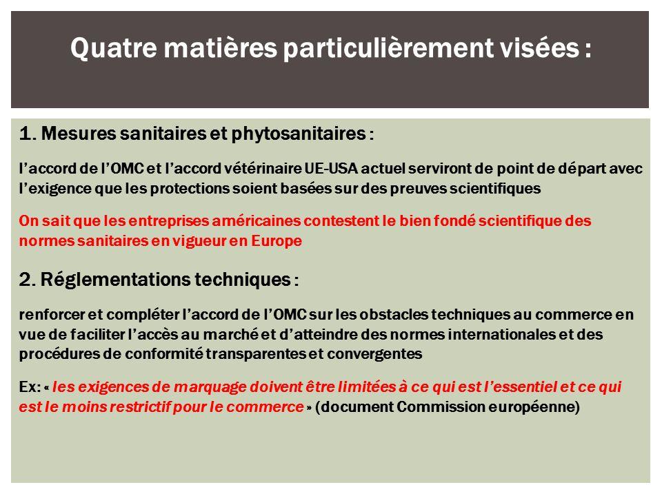 1. Mesures sanitaires et phytosanitaires : laccord de lOMC et laccord vétérinaire UE-USA actuel serviront de point de départ avec lexigence que les pr
