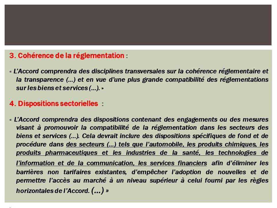 3. Cohérence de la réglementation : « LAccord comprendra des disciplines transversales sur la cohérence réglementaire et la transparence (…) et en vue