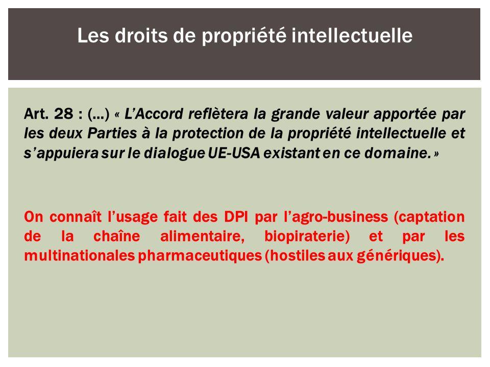 Art. 28 : (…) « LAccord reflètera la grande valeur apportée par les deux Parties à la protection de la propriété intellectuelle et sappuiera sur le di