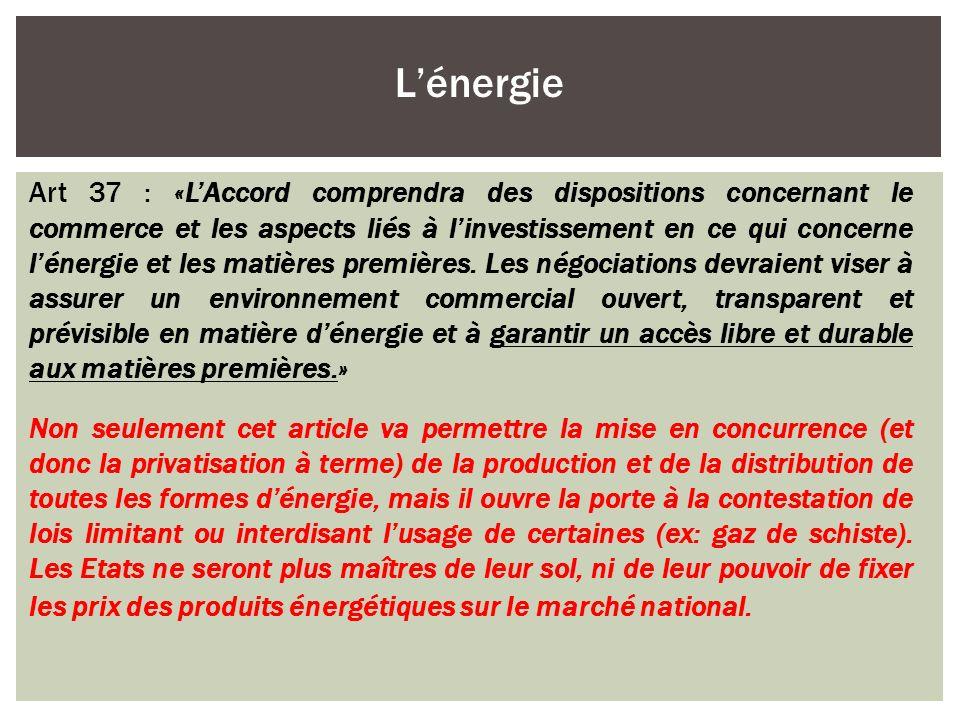 Art 37 : «LAccord comprendra des dispositions concernant le commerce et les aspects liés à linvestissement en ce qui concerne lénergie et les matières