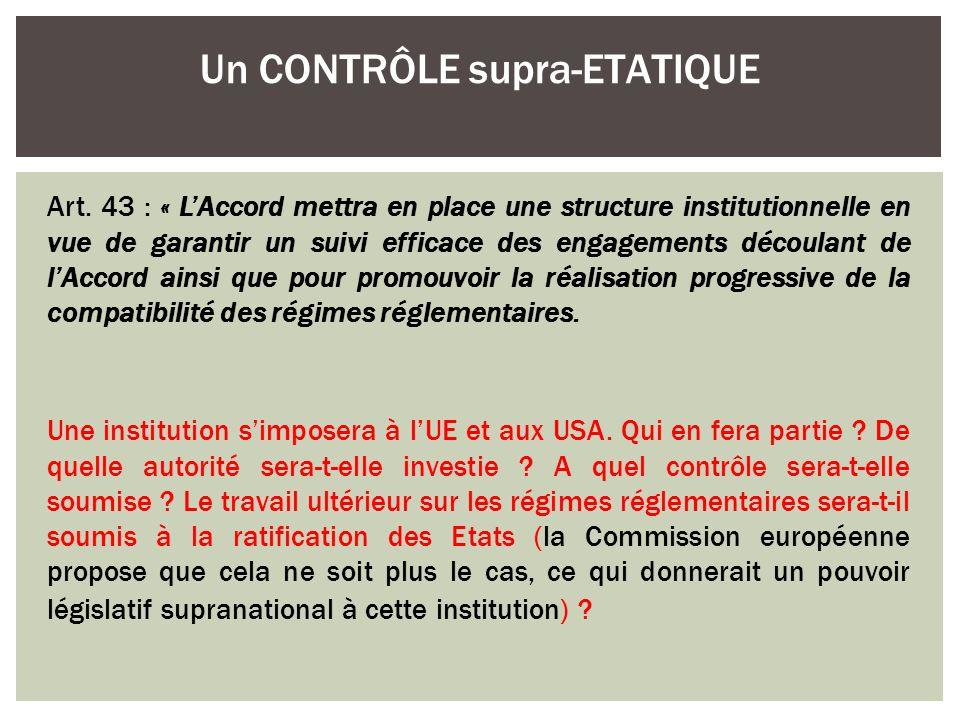 Art. 43 : « LAccord mettra en place une structure institutionnelle en vue de garantir un suivi efficace des engagements découlant de lAccord ainsi que