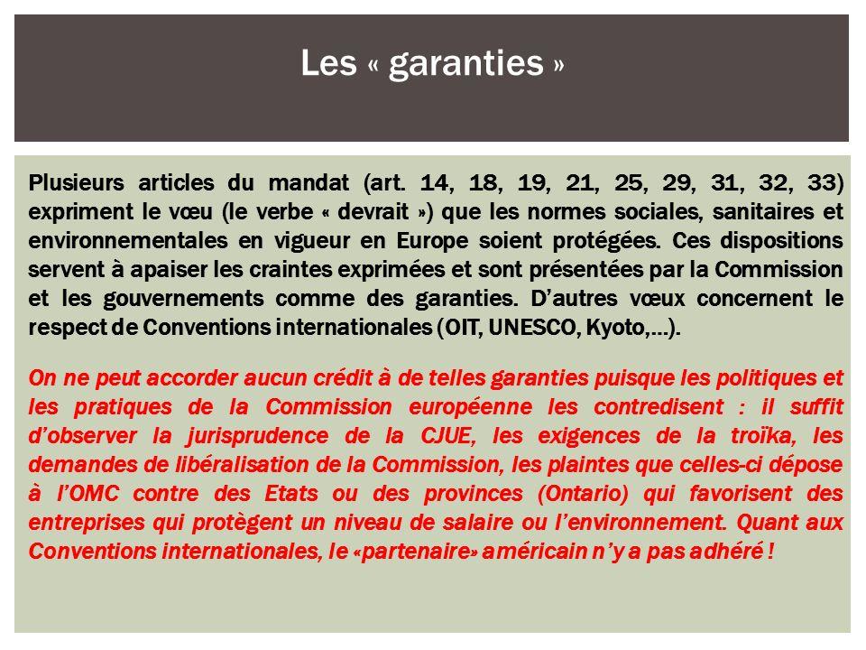 Plusieurs articles du mandat (art. 14, 18, 19, 21, 25, 29, 31, 32, 33) expriment le vœu (le verbe « devrait ») que les normes sociales, sanitaires et