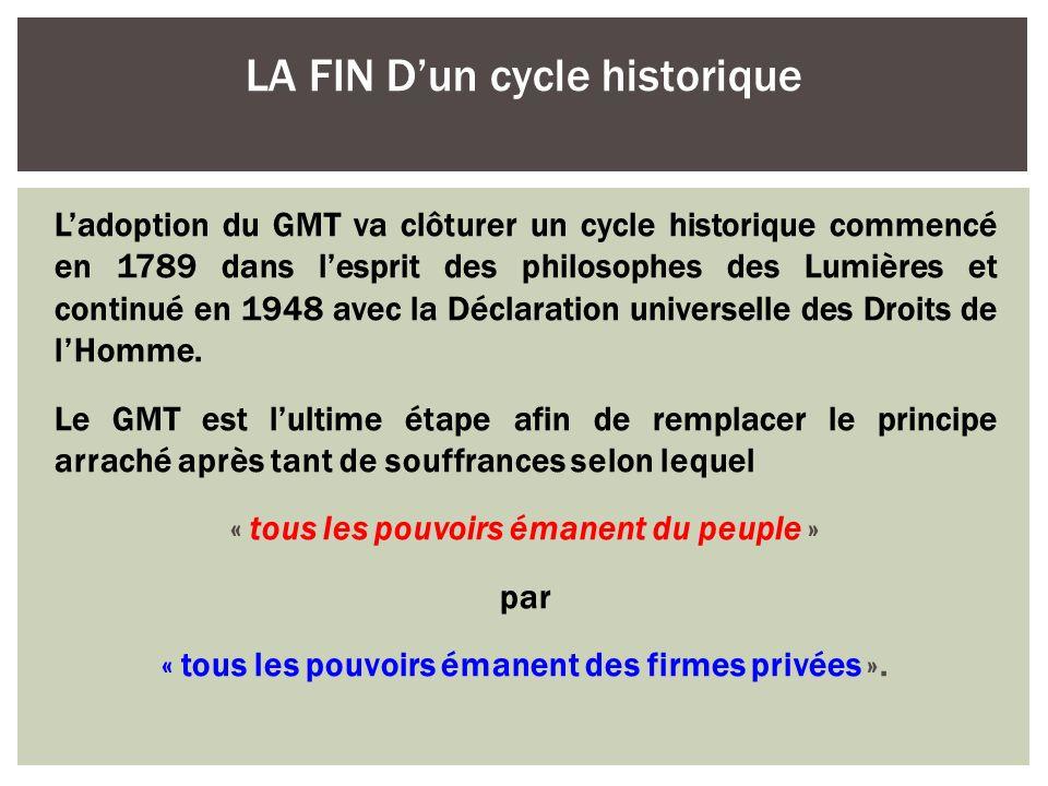 Ladoption du GMT va clôturer un cycle historique commencé en 1789 dans lesprit des philosophes des Lumières et continué en 1948 avec la Déclaration un