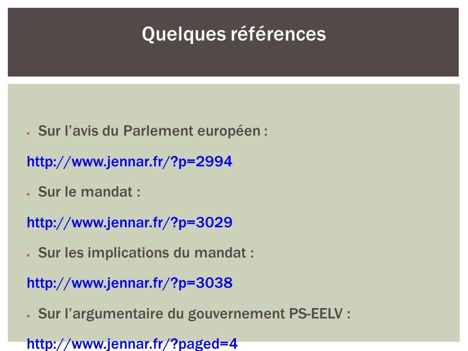 Sur lavis du Parlement européen : http://www.jennar.fr/?p=2994 Sur le mandat : http://www.jennar.fr/?p=3029 Sur les implications du mandat : http://ww