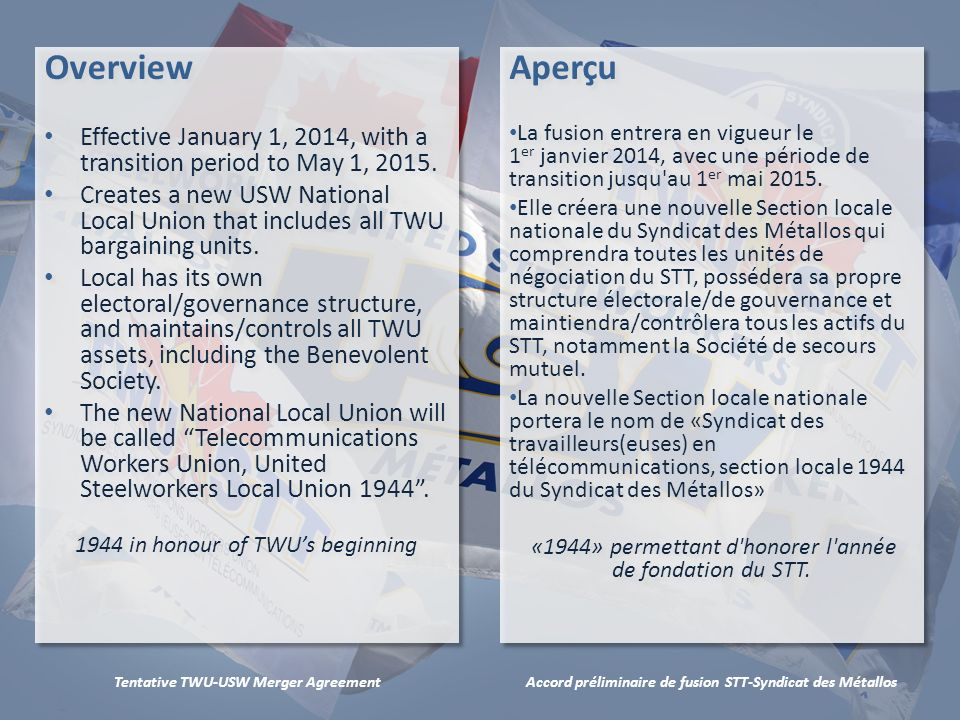 Accord préliminaire de fusion STT-Syndicat des MétallosTentative TWU-USW Merger Agreement Status and Structure of TWU Members and Locals TWU participation in USW International Executive Board and Canadian Directors meetings.