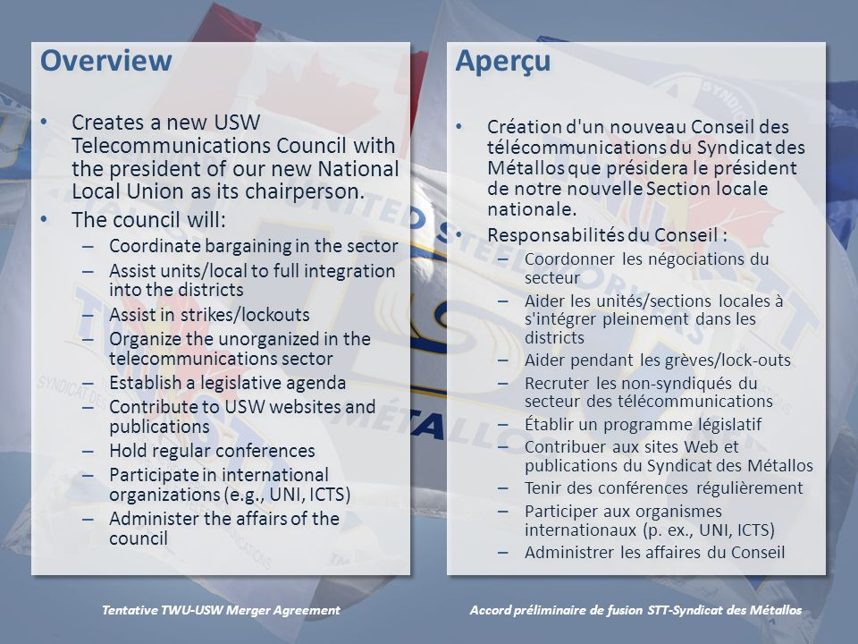 Accord préliminaire de fusion STT-Syndicat des MétallosTentative TWU-USW Merger Agreement Elections As per existing TWU rules during transition period.