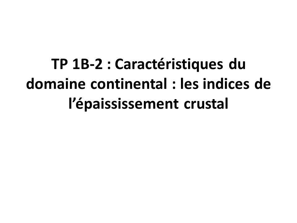 TP 1B-2 : Caractéristiques du domaine continental : les indices de lépaississement crustal